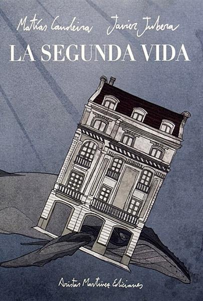 La segunda vida, de Matías Candeira y Javier Jubera